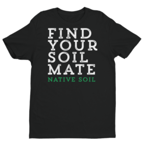 Find Your Soil Mate – Men's T-Shirt